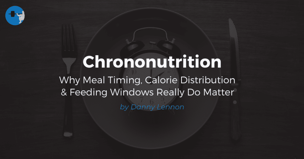 Chrononutrition: Why Meal Timing, Calorie Distribution & Feeding Windows Really Do Matter