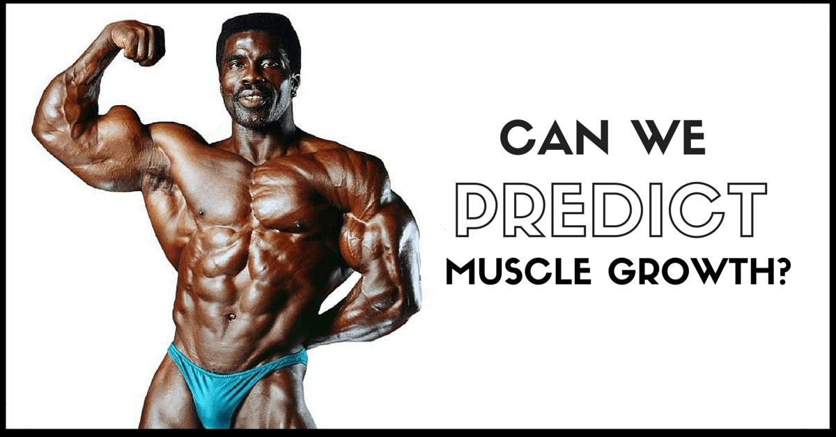 Can We Predict Muscle Growth? • Stronger by Science