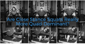 Are Close Stance Squats Really More Quad-Dominant?