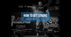 How To Get Strong:  Introduction
